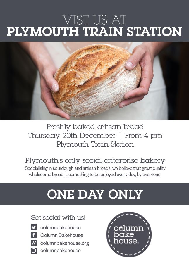 To buy freshly baked artisan bread from Plymouth's only social enterprise bakery, Column Bakehouse, visit Plymouth railway station this Thursday 20th December 2018 from 4pm.