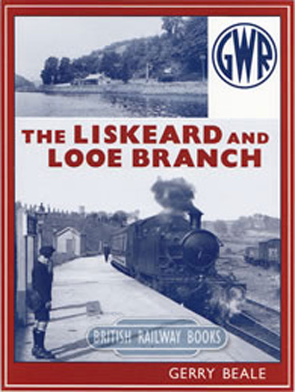 Liskeard and Looe Branch - book cover