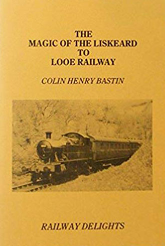 The Magic of the Liskeard to Looe Railway - book cover